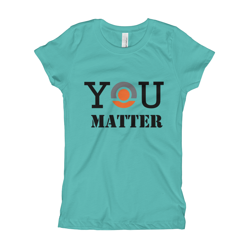 YOU MATTER Girl's The Princess Tee with Tear Away Label