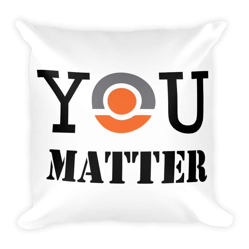 YOU MATTER Square Pillow case