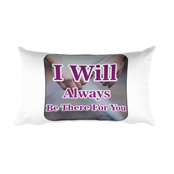 i will always be there for you rectangular pillow case decorative pillows pillow covers best pillow bed pillows couch pillows pillows on sale decorative pillow covers sleep pillow chair pillow most comfortable pillow