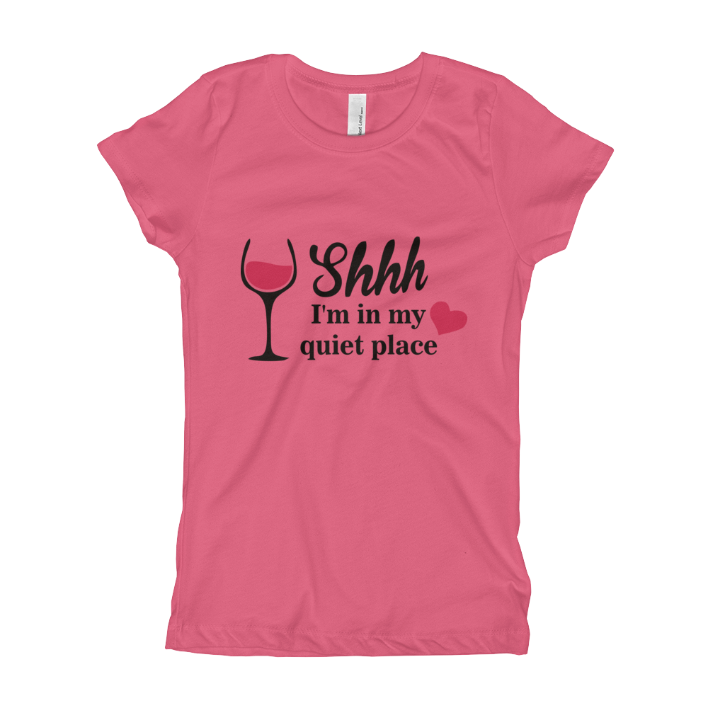 SHHH I'M IN MY QUIET PLACE  Girl's The Princess Tee with Tear Away Label