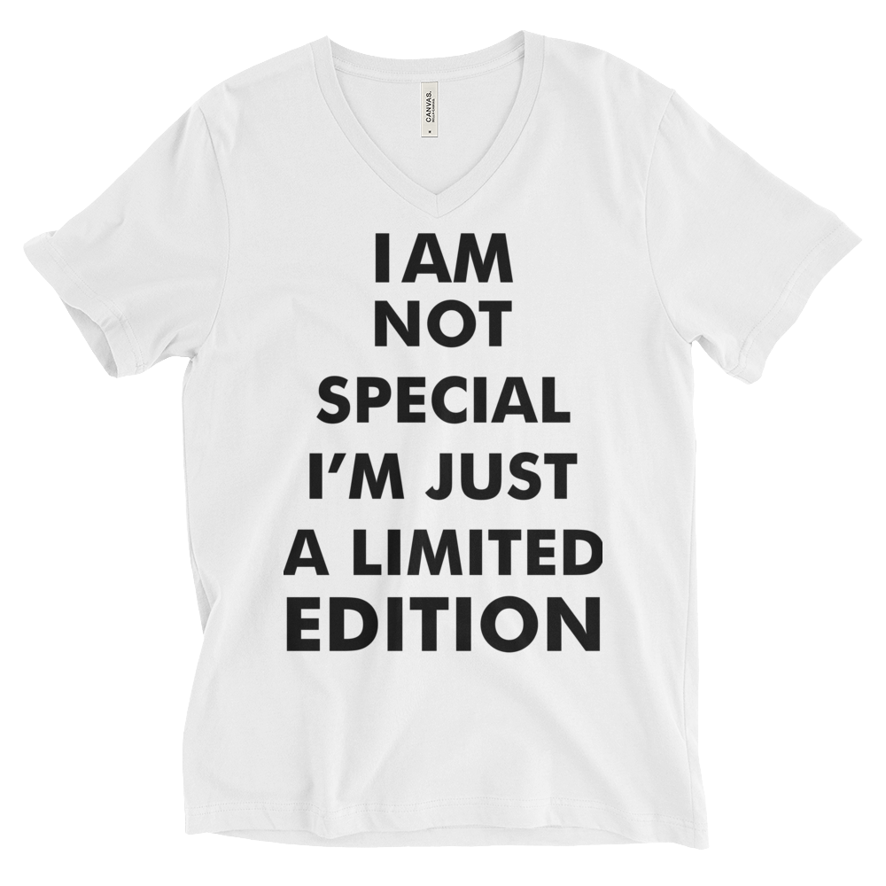 I AM Not SPECIAL I AM JUST LIMITED EDITION Unisex Short Sleeve V-Neck T-Shirt