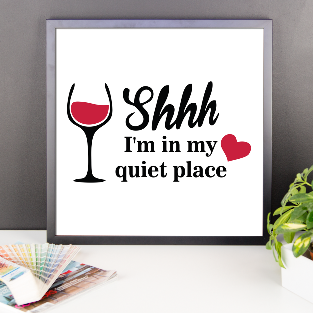 SHHH I'M IN MY QUIET PLACE. Framed poster