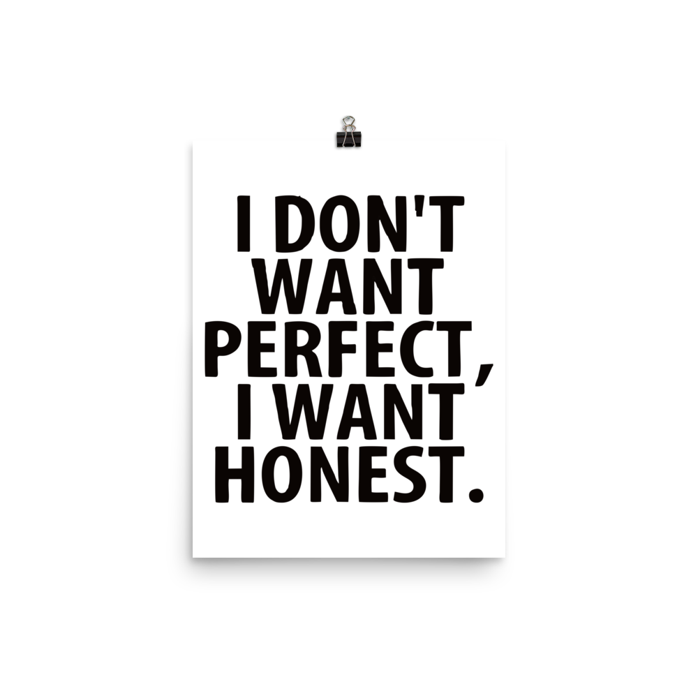 I Don't Want Perfect , I Want Honest Poster
