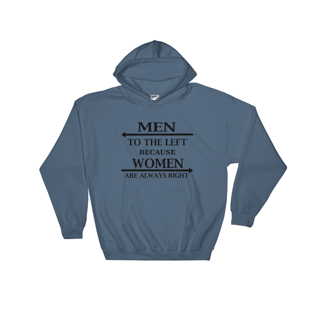 Men To The Left Because Women Are Always Right Hooded Sweatshirt