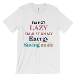 i am not lazy, i am just on my energy saving mode unisex short sleeve t-shirt mens shirts t shirts design cheap cool online for women for men printed long sleeve cotton printing online design my own art nice casual shirts online shop funny custom t shirts short sleeve