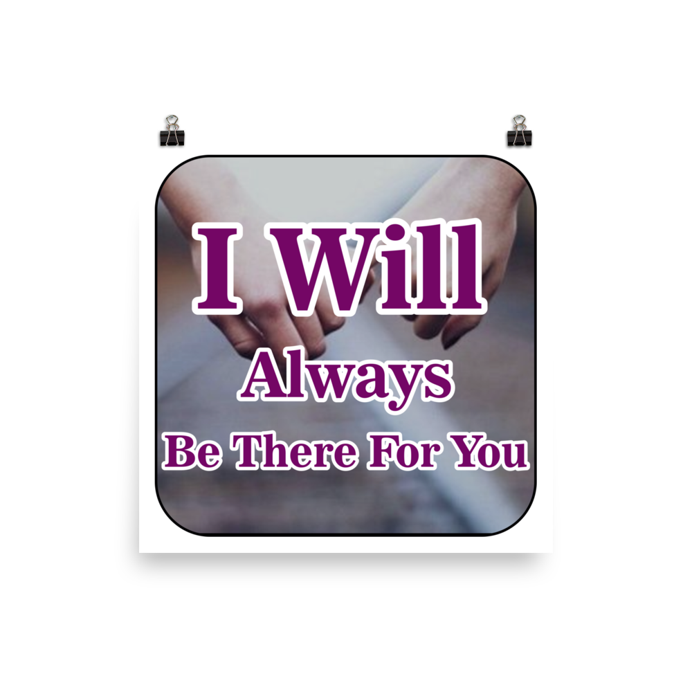I Will Always Be There For You Poster