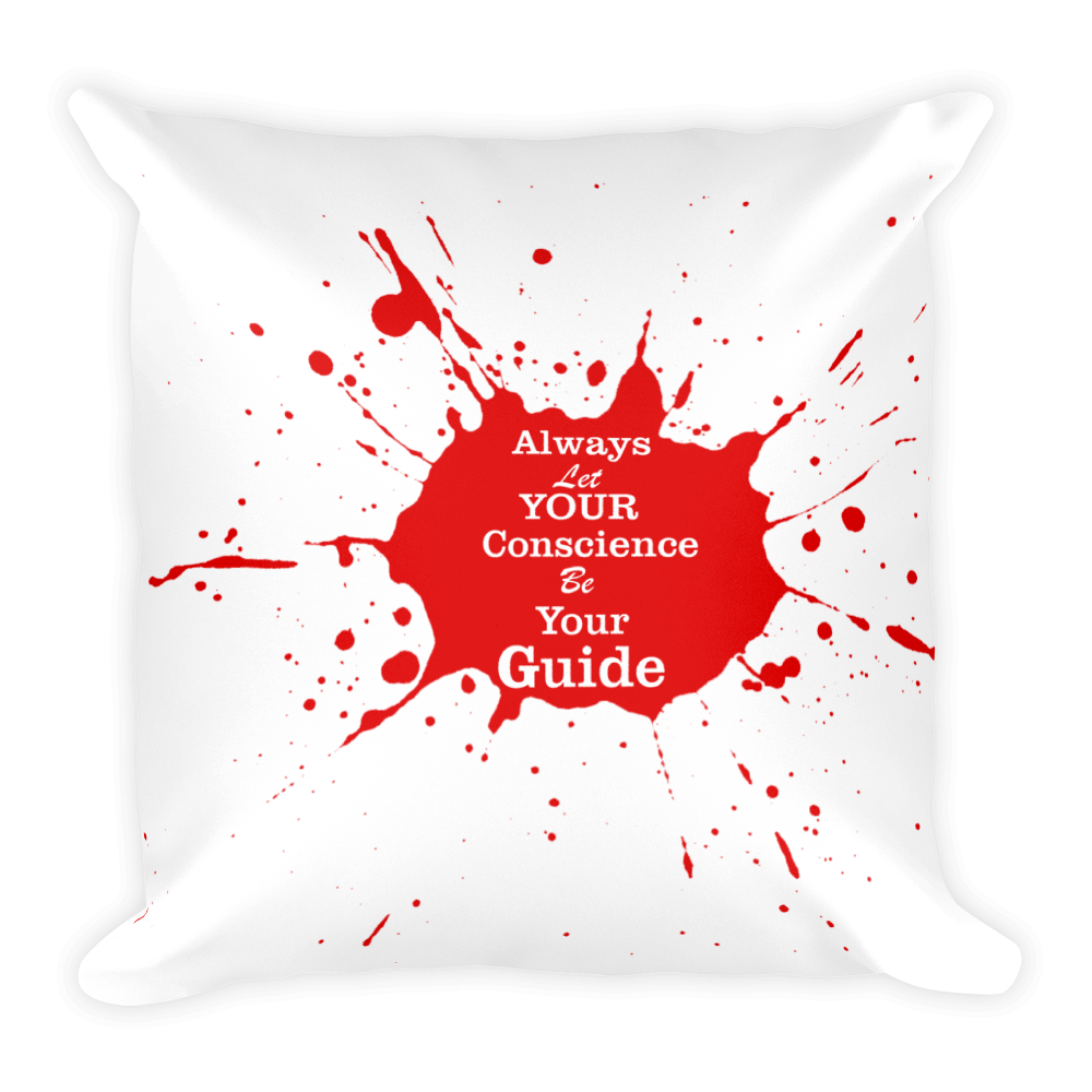 Always Let Your Conscience Be Your Guide Square Pillow case