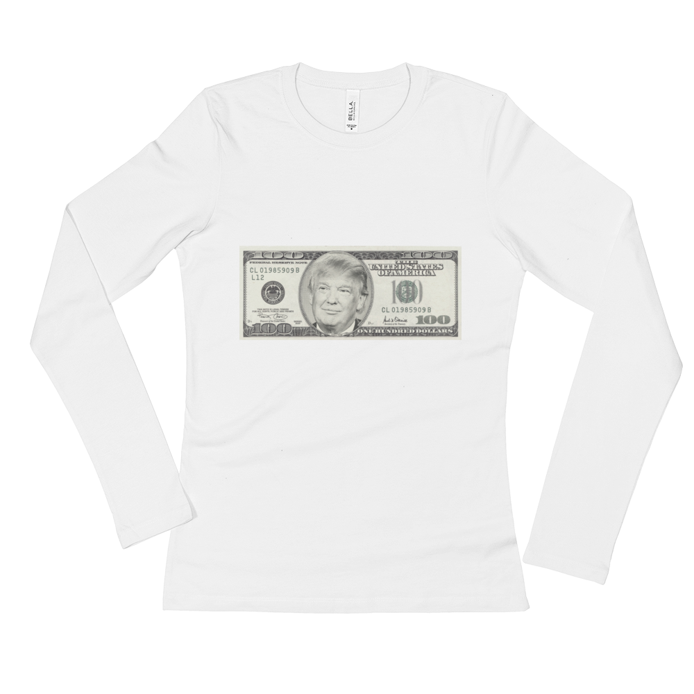 President Donald Trump 100 Dollar Bill Ladies' Long Sleeve T-Shirt