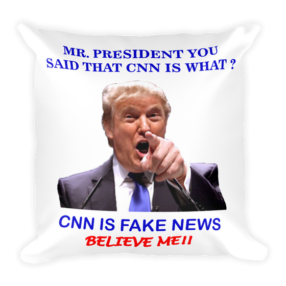 CNN IS FAKE NEWS PRESIDENT DONALD TRUMP Square Pillow case