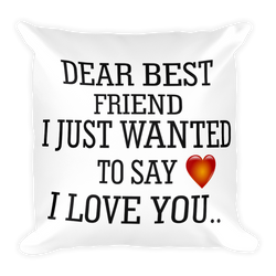 dear best friend i just wanted to say i love yousquare pillow case decorative pillows pillow covers best pillow bed pillows couch pillows pillows on sale decorative pillow covers sleep pillow chair pillow most comfortable pillow