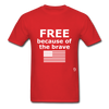 Free Becasue of the Brave T-Shirt - red