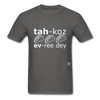 Tacos Every Day T-Shirt - charcoal