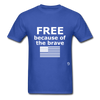 Free Becasue of the Brave T-Shirt - royal blue