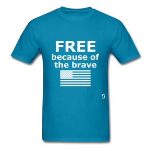 Free Becasue of the Brave T-Shirt - turquoise