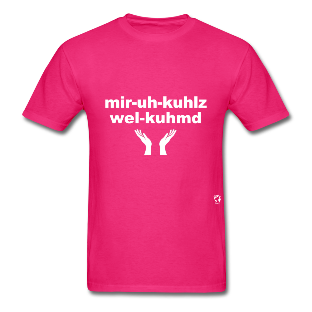 Miracles Welcomed T-Shirt - fuchsia