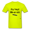 I Hate Licorice T-Shirt - safety green