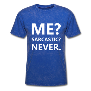Me? Sarcastic? Never. T-Shirt - mineral royal