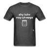 I Love Mayonnaise T-Shirt - heather black