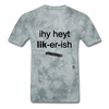 I Hate Licorice T-Shirt - grey tie dye