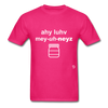 I Love Mayonnaise T-Shirt - fuchsia