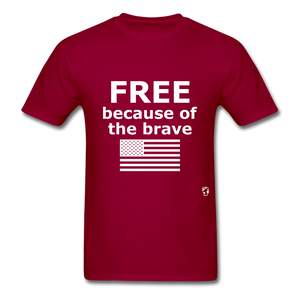 Free Becasue of the Brave T-Shirt - dark red