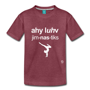 I Love Gymnastics Toddler Premium T-Shirt - heather burgundy