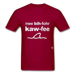 Me Before Coffee T-Shirt - dark red