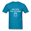 I Love Mayonnaise T-Shirt - turquoise