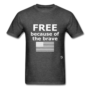 Free Becasue of the Brave T-Shirt - heather black