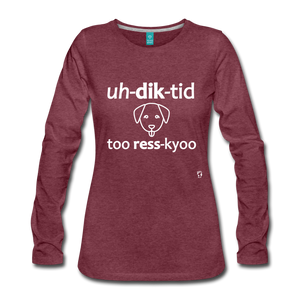 Addicted to Rescue (dog) Long Sleeve T-Shirt - heather burgundy