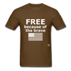 Free Becasue of the Brave T-Shirt - brown