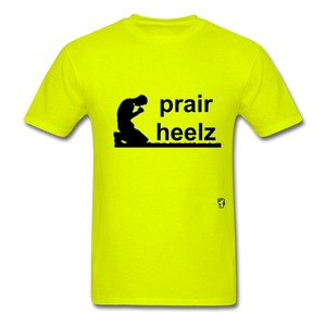 Prayer Heals T-Shirt - safety green