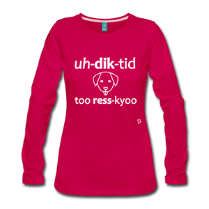 Addicted to Rescue (dog) Long Sleeve T-Shirt - dark pink