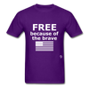 Free Becasue of the Brave T-Shirt - purple