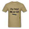 I Hate Licorice T-Shirt - khaki
