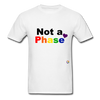 Not a Phase T-Shirt - white