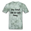 I Hate Licorice T-Shirt - military green tie dye