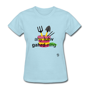 I Love Gardening T-Shirt - powder blue