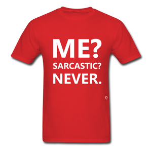 Me? Sarcastic? Never. T-Shirt - red