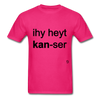 I Hate Cancer T-Shirt - fuchsia