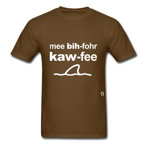 Me Before Coffee T-Shirt - brown