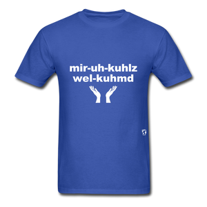 Miracles Welcomed T-Shirt - royal blue