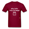 I Love Mayonnaise T-Shirt - burgundy