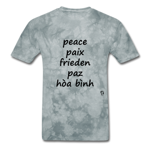 Peace in Five Languages - grey tie dye