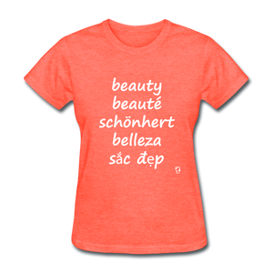 Beauty in Five Languages T-Shirt - heather coral