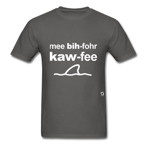 Me Before Coffee T-Shirt - charcoal