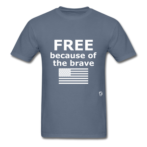 Free Becasue of the Brave T-Shirt - denim