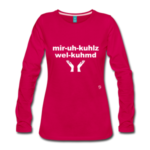 Miracles Welcomed Long Sleeve T-Shirt - dark pink