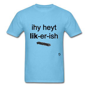I Hate Licorice T-Shirt - aquatic blue