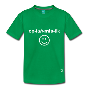 Optimistic Kids' Premium T-Shirt - kelly green